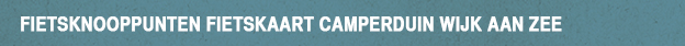 Fietsknooppunten fietskaart Camperduin Wijk aan Zee